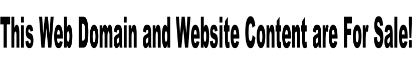 This Web Domain and Website Content are For Sale!